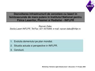 Razvan Dabu Sectia Laseri-INFLPR, Tel/Fax: 021-4575066; e-mail: razvan.dabu@inflpr.ro