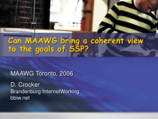 Can MAAWG bring a coherent view to the goals of SSP?