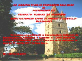 CS  MARATIN RIVULUS DOMINARUM BAIA MARE  IN PARTENERIAT CU