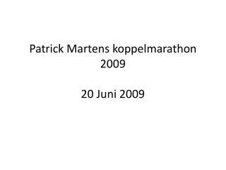 Patrick Martens koppelmarathon 2009 20 Juni 2009
