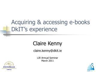 Acquiring & accessing e-books DkIT�s experience