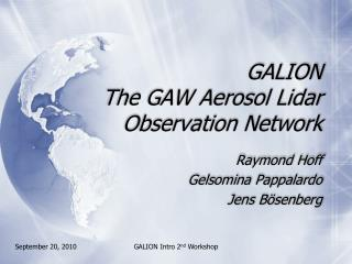GALION The GAW Aerosol Lidar Observation Network