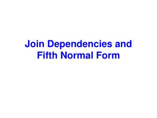 Join Dependencies and Fifth Normal Form