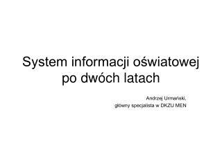 System informacji oświatowej po dwóch latach