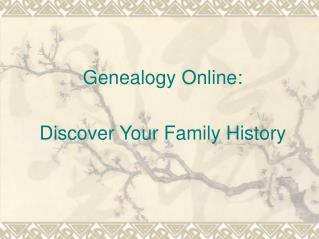 Genealogy Online:  Discover Your Family History