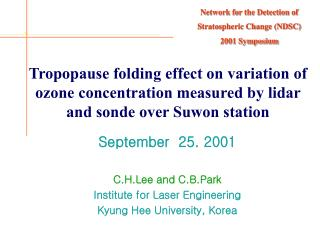 September  25. 2001 C.H.Lee and C.B.Park Institute for Laser Engineering