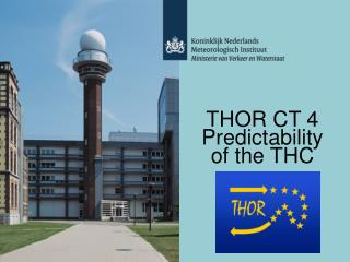 THOR CT 4 Predictability of the THC