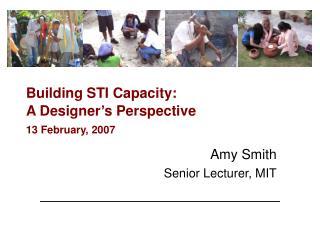 Building STI Capacity:  A Designer�s Perspective 13 February, 2007