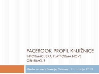 Facebook profil knjižnice Informacijska platforma nove generacije