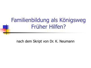 Familienbildung als Königsweg Früher Hilfen?