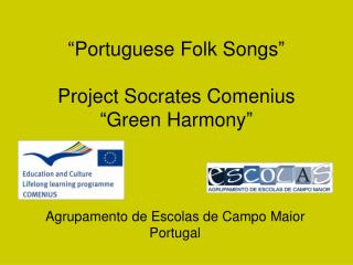 """Portuguese Folk Songs"" Project Socrates Comenius ""Green Harmony"""