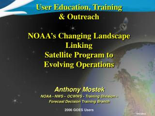 Anthony Mostek NOAA - NWS – OCWWS - Training Division –  Forecast Decision Training Branch