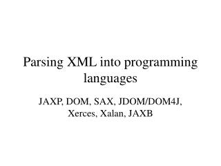 Parsing XML into programming languages