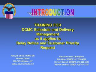 Patsy N. Oburn, DCMC-OG Process Owner 703-767-3350/dsn: 427 patsy_oburn@hq.dla.mil
