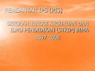 PENGANTAR IPS (PIS)