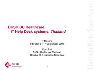 DKSH BU Healthcare  –  IT Help Desk systems,  Thailand