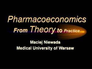 Pharmacoeconomics From Theory to Practice