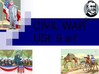 CIVIL WAR USI. 9 a-f