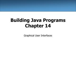 Building Java Programs Chapter 14