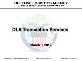 DLA Transaction Services  March 8, 2012