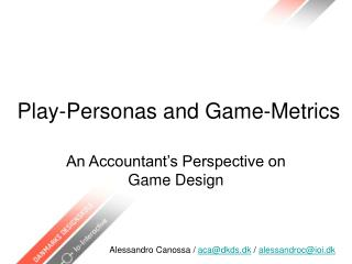 Play-Personas and Game-Metrics