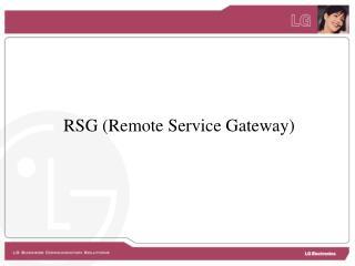 RSG (Remote Service Gateway)