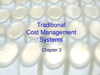 Traditional Cost Management Systems