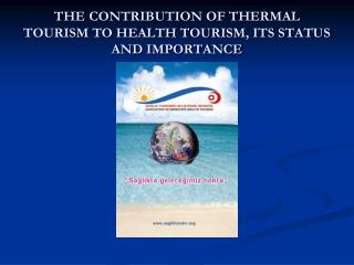 THE CONTRIBUTION OF THERMAL TOURISM TO HEALTH TOURISM, ITS STATUS AND IMPORTANCE