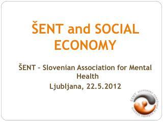 ŠENT and SOCIAL ECONOMY