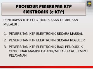 PENERBITAN KTP ELEKTRONIK SECARA MASSAL PENERBITAN KTP ELEKTRONIK SECARA REGULER