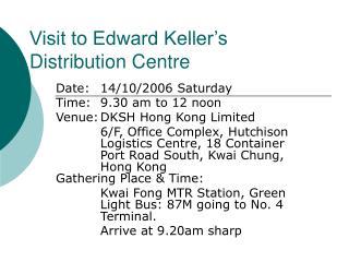 Visit to Edward Keller's Distribution Centre