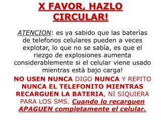 X FAVOR, HAZLO CIRCULAR!
