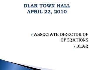 DLAR TOWN HALL APRIL 22, 2010