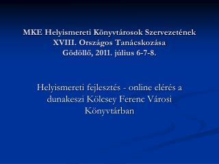 Helyismereti fejlesztés - online elérés a dunakeszi Kölcsey Ferenc Városi Könyvtárban