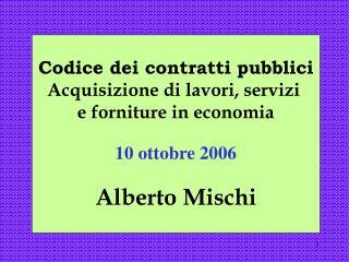 Codice dei contratti pubblici Acquisizione di lavori, servizi  e forniture in economia