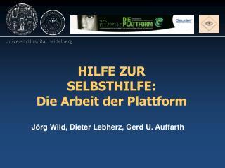 HILFE ZUR SELBSTHILFE:  Die Arbeit der Plattform