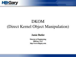 DKOM (Direct Kernel Object Manipulation)