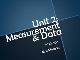 Unit 2:  Measurement & Data