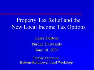 Property Tax Relief and the  New Local Income Tax Options