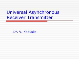 Universal Asynchronous Receiver Transmitter
