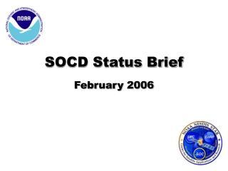 SOCD Status Brief