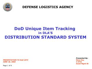 DoD Unique Item Tracking  in DLA'S DISTRIBUTION STANDARD SYSTEM