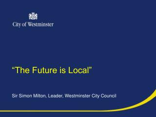 """""""The Future is Local"""""""