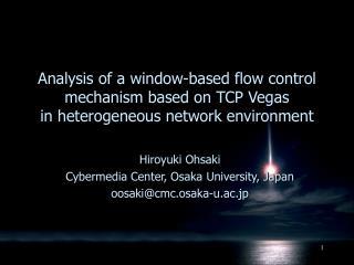 Hiroyuki Ohsaki Cybermedia Center, Osaka University, Japan oosaki@cmc.osaka-u.ac.jp