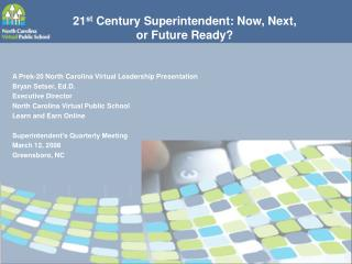 21 st  Century Superintendent: Now, Next,  or Future Ready?