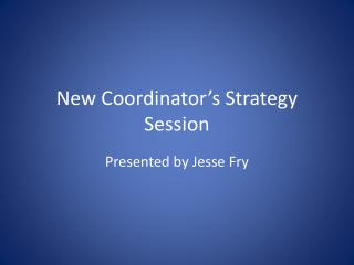 New Coordinator's Strategy Session