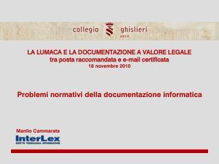 LA LUMACA E LA DOCUMENTAZIONE A VALORE LEGALE tra posta raccomandata e e-mail certificata