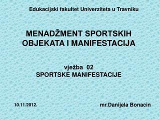 MENAD�MENT SPORTSKIH OBJEKATA I MANIFESTACIJA
