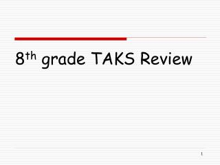 8 th  grade TAKS Review