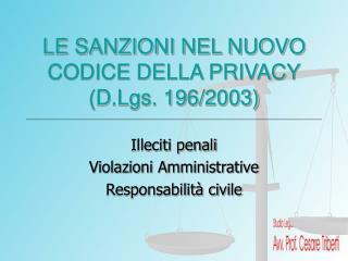 LE SANZIONI NEL NUOVO CODICE DELLA PRIVACY (D.Lgs. 196/2003)